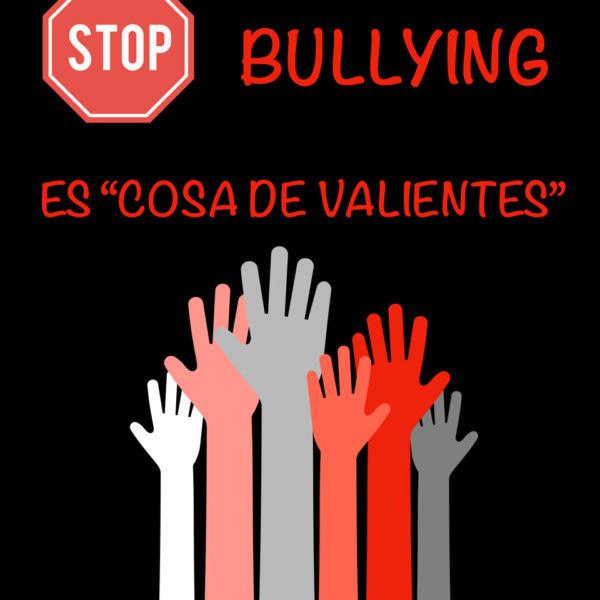 Stop Bullyng: Cosas de Valientes