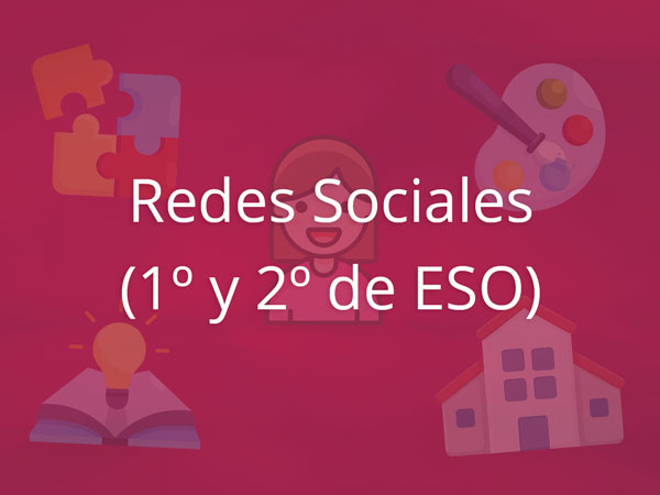 Redes Sociales (1º Y 2º de ESO)