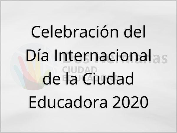 Celebración del Día Internacional de la Ciudad Educadora 2020