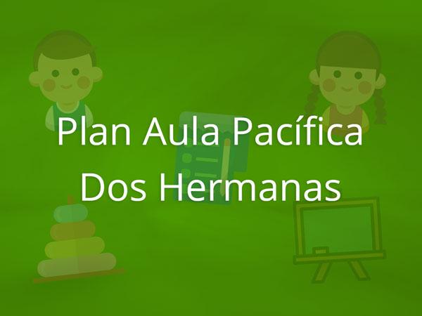 Plan Aula Pacífica Dos Hermanas