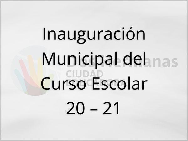 Inauguración Municipal del Curso Escolar 20 – 21
