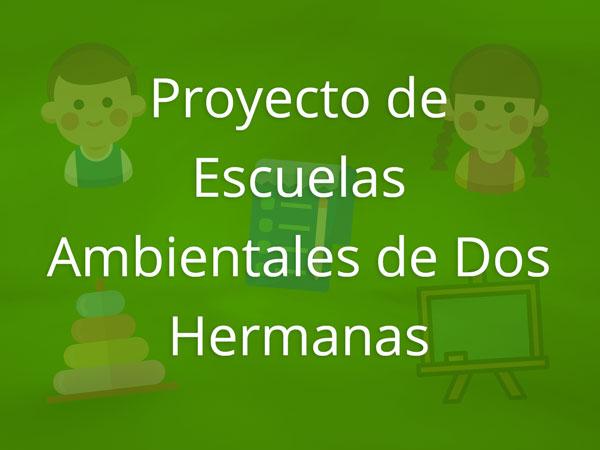 Proyecto de Escuelas Ambientales de Dos Hermanas